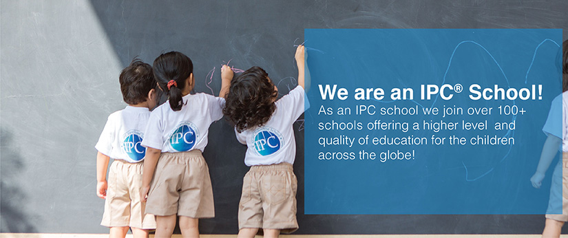 We are an IPC School! As an IPC school we join over 100+ schools offering a higher level and quality of education for the children across the globe!