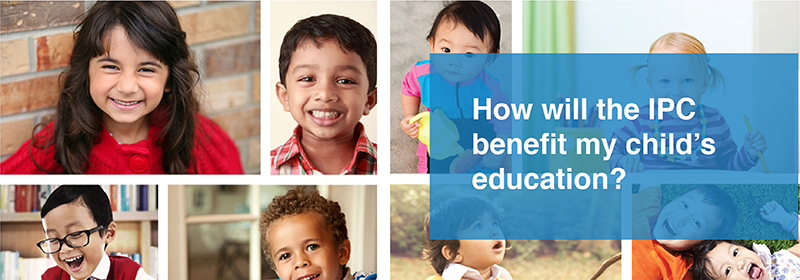How will the IPC benefit my child's education?